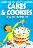Watt, Fiona: Cakes and Cookies (Usborne Cookery School)
