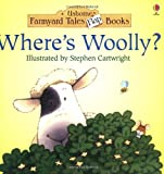 Amery, Heather: Where's Woolly? (Usborne Farmyard Tales Flap Books)