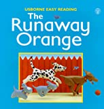 Brooks, Felicity: The Runaway Orange (Usborne Easy Reading)