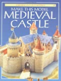 Ashman, Iain: Make This Model Medieval Castle (Usborne Cut-Out Models)