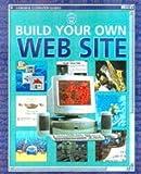 Kalbag, Asha: Build Your Own Web Site (Usborne Computer Guides)