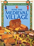 Ashman, Iain: Make This Medieval Village (Usborne Cut Outs)