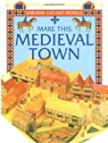 Ashman, Iain: Make This Medieval Town (Usborne Cut Outs)