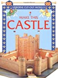 Ashman, Iain: Make This Model Castle (Usborne Cut-Out Models)