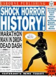 Dowswell, Paul: Shock! Horror! History! (Usborne Newspaper Histories)