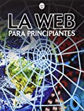Asha Kalbag: La Web Para Principiantes/the Web For Beginners (Spanish Edition)