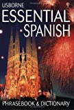 Irving, Nicole: Usborne Essential Spanish Phrasebook and Dictionary (Usborne Essential Guides)