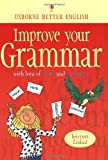 Bladon, Rachel: Improve Your Grammar (Better English Series)