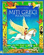 Miti greci per bambini by Heather Amery
