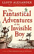 The Fantastical Adventures of the Invisible…