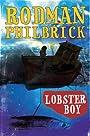 Lobster Boy - Rodman Philbrick