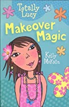Makeover Magic by Kelly McKain