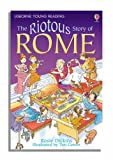 Dickins, Rosie: The Riotous Story of Rome