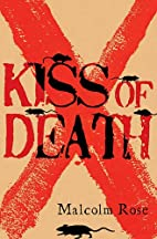 Kiss of Death by Malcolm Rose