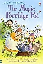 The Magic Porridge Pot by Brothers Grimm