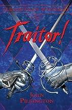 Traitor! by John Pilkington
