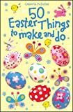 Kirsteen Rogers: 50 Easter Things to Make and Do (Usborne Activity Cards)