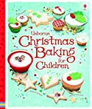 Wheatley, Abigail: Christmas Baking Book for Children (Usborne First Cookbooks)