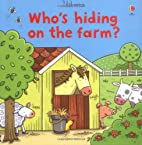 Who's Hiding on the Farm (Farmyard Tales) by…