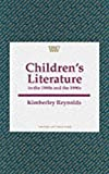 Reynolds, Kimberley: Children's Literature in the 1890s and the 1990s