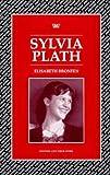 Bronfen, Elisabeth: Sylvia Plath (Writers & Their Work Literary Conversations Series)