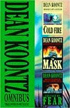 Dean Koontz Omnibus: Cold Fire / Face of…