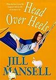 JILL MANSELL: Head Over Heels