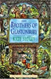 Sedley, Kate: The Brothers of Glastonbury