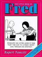 The Little Book of Fred by Rupert Fawcett