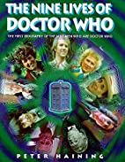 The Nine Lives of Doctor Who by Peter…