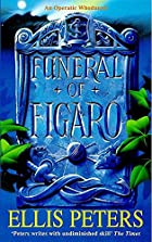 Funeral of Figaro by Ellis Peters