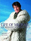 Novick, Jeremy: Life of Michael: An Illustrated Biography of Michael Palin
