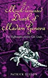 Dillon, Patrick: The Much-Lamented Death of Madam Geneva: The Eighteenth-Century Gin Craze