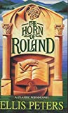 Peters, Ellis: Horn of Roland