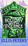 Peters, Ellis: Holiday with Violence