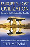 Marshall, Peter: Europe's Lost Civilization