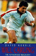 Will Carling: The Authorised Biography by…