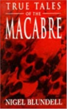 True Tales Of The Macabre by Bludell