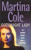 Cole, Martina: Goodnight Lady