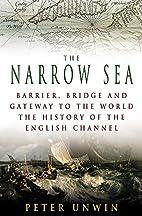 The Narrow Sea: Barrier, Bridge and Gateway…
