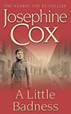A Little Badness by Josephine Cox