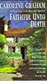 Graham, Caroline: Faithful Unto Death (Misomer Murders - Featuring Inspector Barnaby)