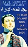Hewitt, Paul: A Self-Made Man: The Diary of a Man Born in a Woman's Body
