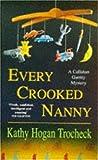KATHY HOGAN TROCHECK: EVERY CROOKED NANNY (A CALLAHAN GARRITY MYSTERY)
