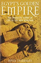 Egypt's Golden Empire: The Dramatic Story of…