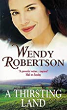 A Thirsting Land by Wendy Robertson