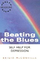 Beating the blues : self help for depression…
