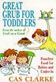 Clarke: Great Grub for Toddlers