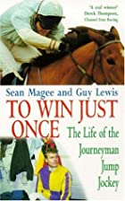 To Win Just Once: The Life of the Journeyman…