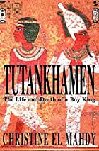 Tutankhamen: The Life and Death of the…